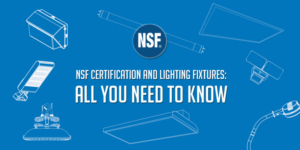 NSF Certified Lighting - All You Need To Know