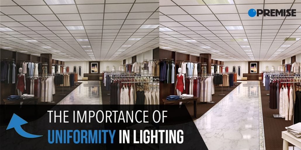 The Importance of Uniformity in Lighting - Premise LED